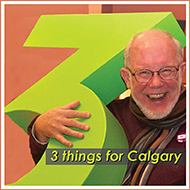 3 Things for Calgary