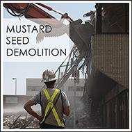 mustard seed's demolition
