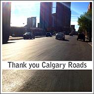 Thank You Calgary Roads!